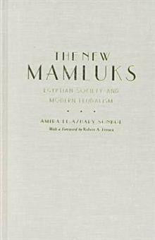 The New Mamluks: Egyptian Society and Modern Feudalism