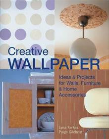 Creative Wallpaper: Ideas and Projects for Walls,
