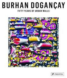 Fifty Years of Urban Walls: A Burhan Dogancay Retrospective
