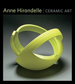 Anne Hirondelle: Ceramic Art (Thomas T. Wilson Series)