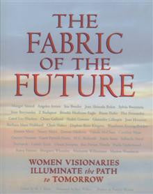 The Fabric of the Future: Women Visionaries Illuminate the Path to Tomorrow