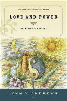 Love & Power : Awakening to Mastery