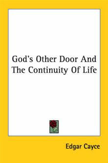 God's Other Door and the Continuity of Life