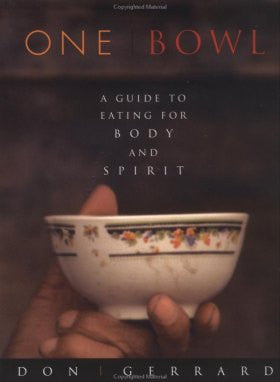 One Bowl: A Guide to Eating for Body and Spirit