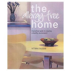 Allergy Free Home: A Practical Guide to Creating a Non-allergeni