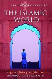 The Britannica Guide to the Islamic World