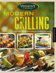 Modern Grilling: More Than 300 Recipes and Menus for Grilling Year Round