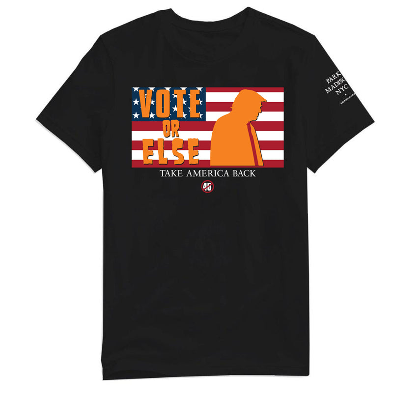 VOTE OR ELSE MENS TEE