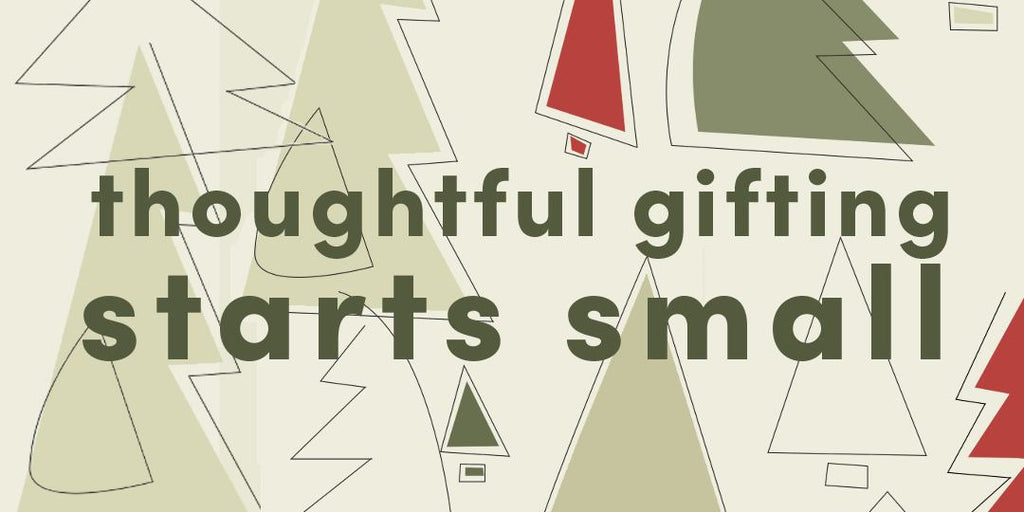 Indie Gift Guide: Thoughtful Gifting Starts Small
