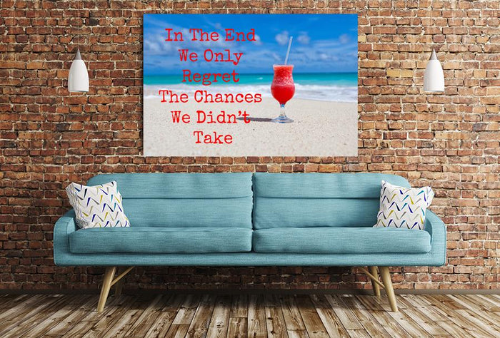 In The End We Only Regret The Chances We Didn't Take Quote Image Printed Onto A Single Panel Canvas - SPC07 - Art Fever - Art Fever
