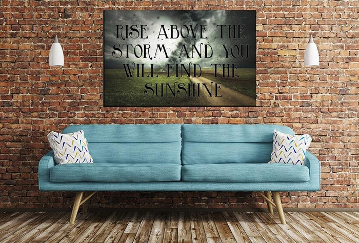 Rise Above The Storm Quote Image Printed Onto A Single Panel Canvas - SPC04 - Art Fever - Art Fever