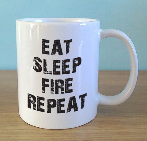 EAT SLEEP FIRE REPEAT - MugWow