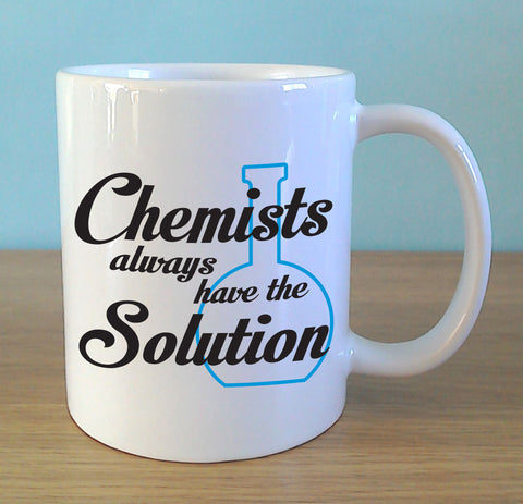 Chemists always have the solution - MugWow
