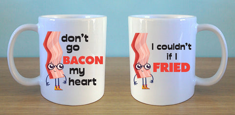 Don't go BACON my heart... - MugWow