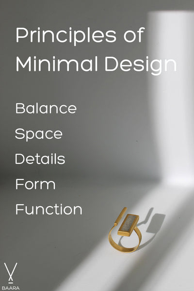 Principles of Minimal Design - BAARA Jewelry