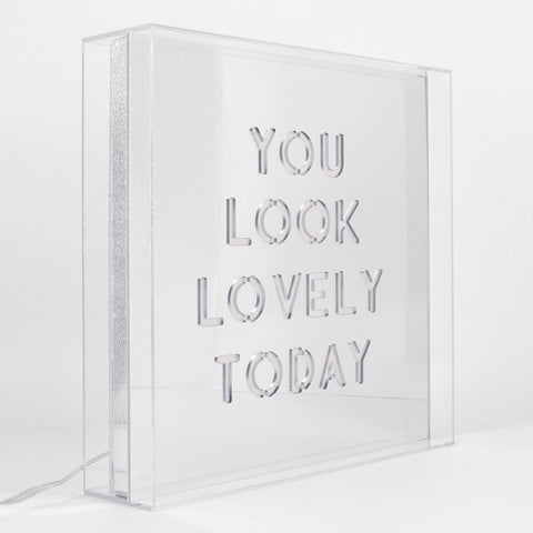 'You Look Lovely Today' Square LED Acrylic Box