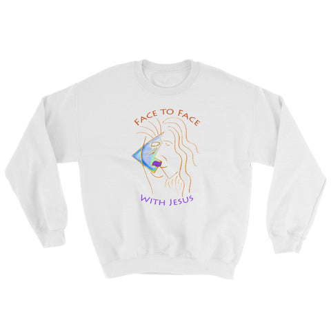 'Face to Face with Jesus'Sweatshirt