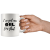 Oil for That Mug