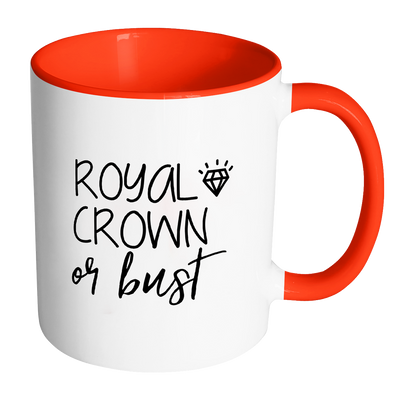 Royal Crown or Bust Coffee Mug
