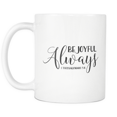Be Joyful Always Mug