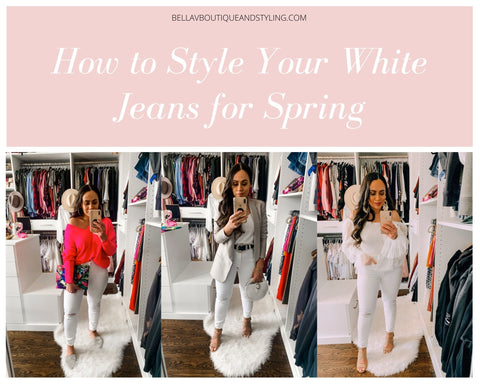 Bella V Boutique How to Style Your White Jeans for Spring