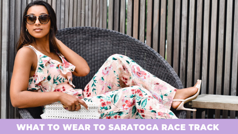 What to wear to saratoga race track 2019