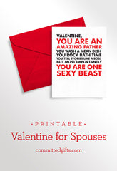 So important to recognize what he does for the family, but also that he's still one sexy beast! Cute printable Valentine's Day card from committedgifts.com