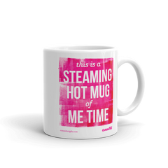 This is a Steaming Hot Mug of Me Time. Mug for moms.