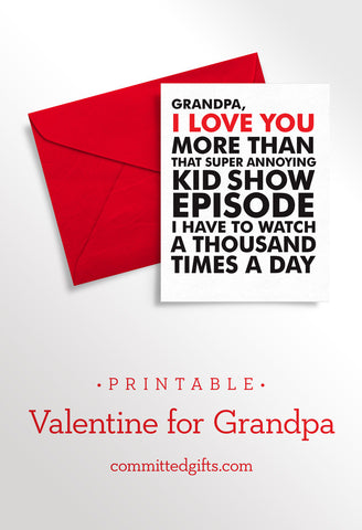 Printable Valentine for Grandpa from Child | I Love You More Than I Love That Show