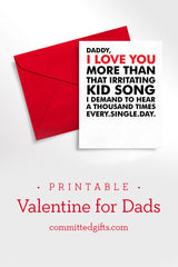 Printable Valentine for Daddy from Baby | I Love You More Than I Love That Song