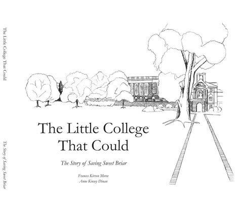 The Little College That Could:  The Story of Saving Sweet Briar
