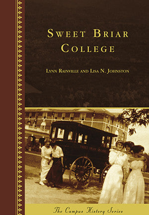 Sweet Briar College:  the Campus History Series