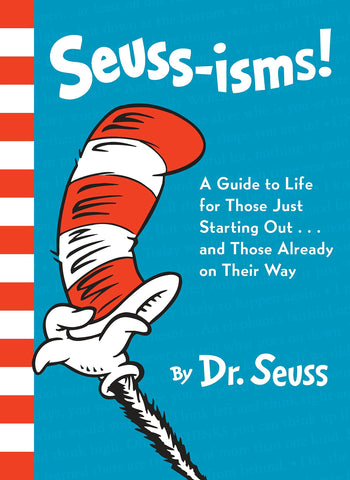 Seuss-Isms! A Guide To Life For Those Just Starting Out