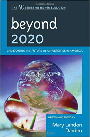 Beyond 2020: Envisioning the Future of Universities in America
