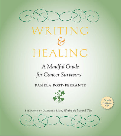 Writing and Healing: a Mindful Guide for Cancer Survivors