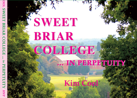 Sweet Briar College in Perpetuity by Kim Cool '62
