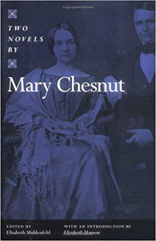 Two Novels By Mary Chestnut