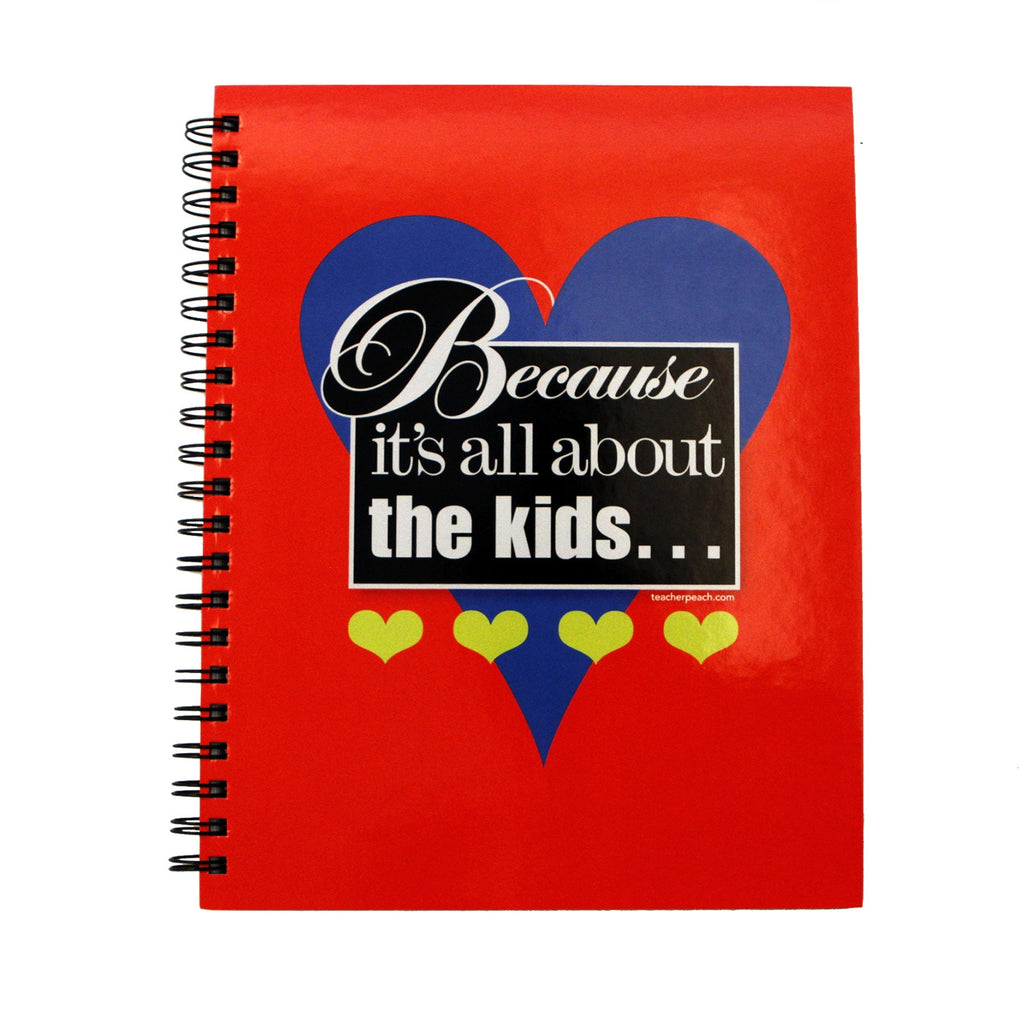 """Because It's All About the Kids™"" Spiral Notebook Journal"