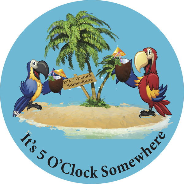 "It's 5 O'Clock Somewhere 12"" Round Metal Sign"