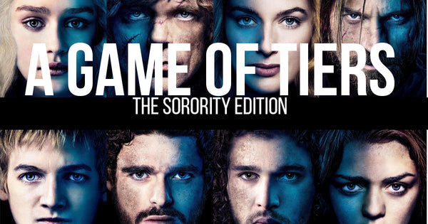 A Game of Tiers: The Sorority Edition