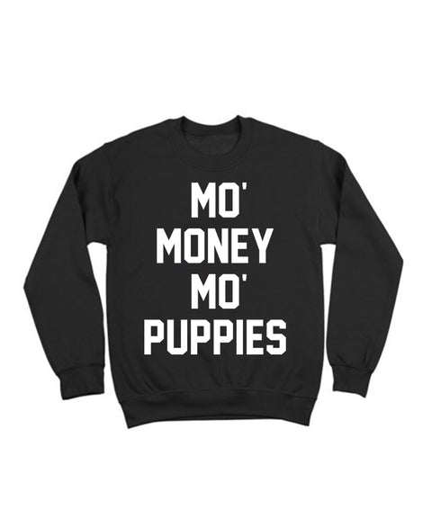 MO' MONEY MO' PUPPIES  - CREWNECK SWEATER (Unisex)