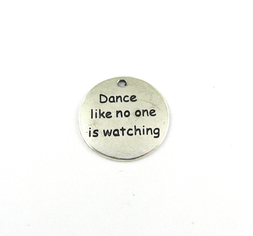 """Dance Like No One Is Watching"" Antique Silver Charm"