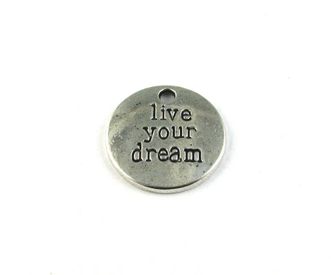"""Live Your Dream"" Antique Silver Charm"