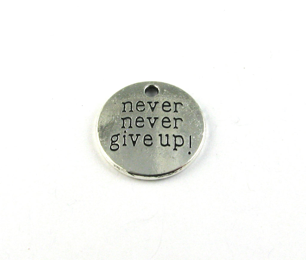 """Never Never Give Up!"" Antique Silver Charm"