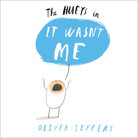 The Hueys in It Wasn't Me - Oliver Jeffers (Hardcover)