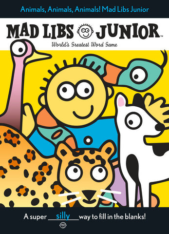 Mad Libs - Animals, Animals, Animals! Mad Libs Junior