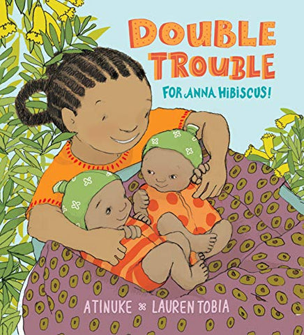 Double Trouble for Anna Hibiscus - Atinuke (Hardcover)