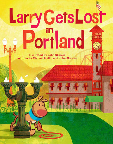 Larry Gets Lost in Portland - John Skewes - Finnegan's Toys & Gifts