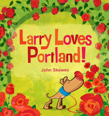 Larry Loves Portland! - John Skewes - Finnegan's Toys & Gifts