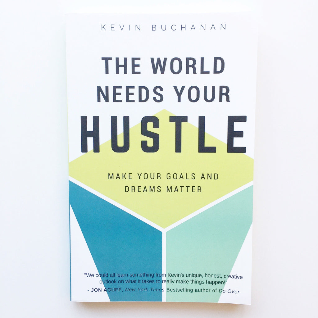 The World Needs Your Hustle - Book